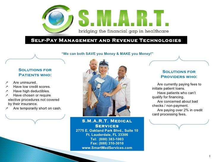 Self-Pay Management and Revenue Technologies <ul><li>Solutions for Patients who: </li></ul><ul><li>Are uninsured. </li></u...