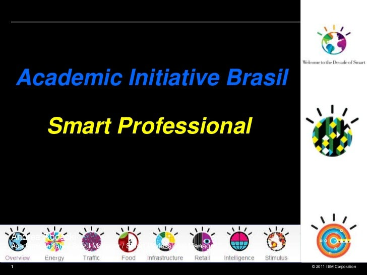 Academic Initiative Brasil          Smart ProfessionalAndrea RodackiAcademic Initiative Brazil Manager / Smart Professiona...