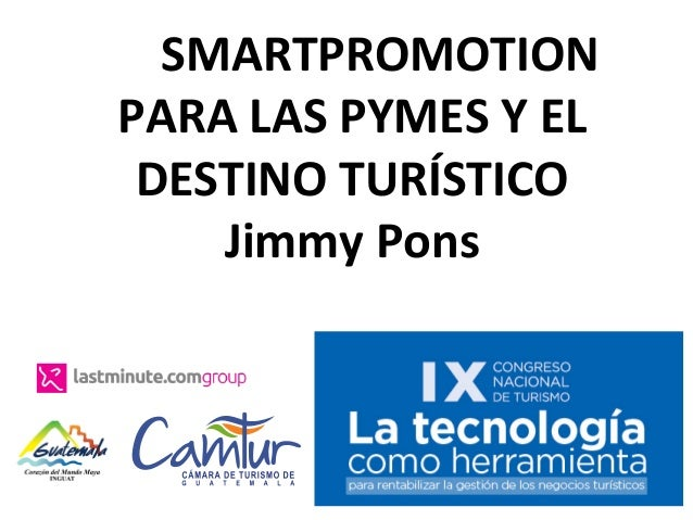 SMARTPROMOTION   PARA  LAS  PYMES  Y  EL   DESTINO  TURÍSTICO   Jimmy  Pons