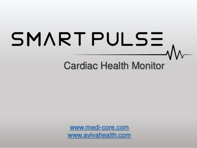 Cardiac Health Monitor www.medi-core.com www.avivahealth.com