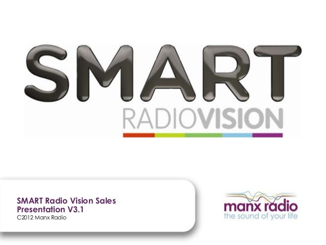 SMART Radio Vision Sales Presentation V3.1 C2012 Manx Radio