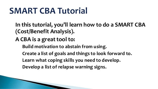 Cba The Cost Benefit Analysis Smart Recovery