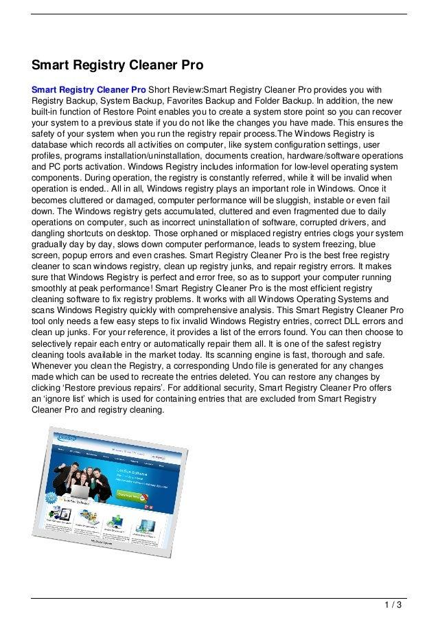 Smart Registry Cleaner ProSmart Registry Cleaner Pro Short Review:Smart Registry Cleaner Pro provides you withRegistry Bac...