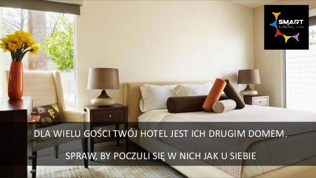 DLA WIELU GOŚCI TWÓJ HOTEL JEST ICH DRUGIM DOMEM. SPRAW, BY POCZULI SIĘ W NICH JAK U SIEBIE