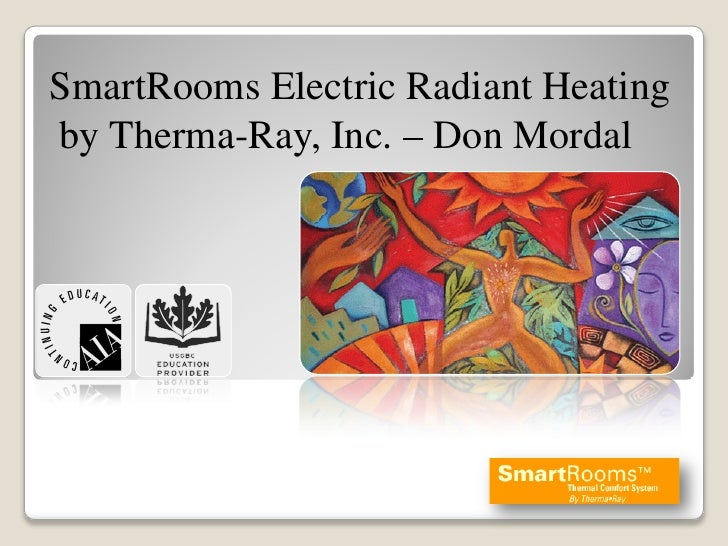 SmartRooms Electric Radiant Heating by Therma-Ray, Inc. – Don Mordal
