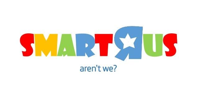 SmartR Us aren't we?