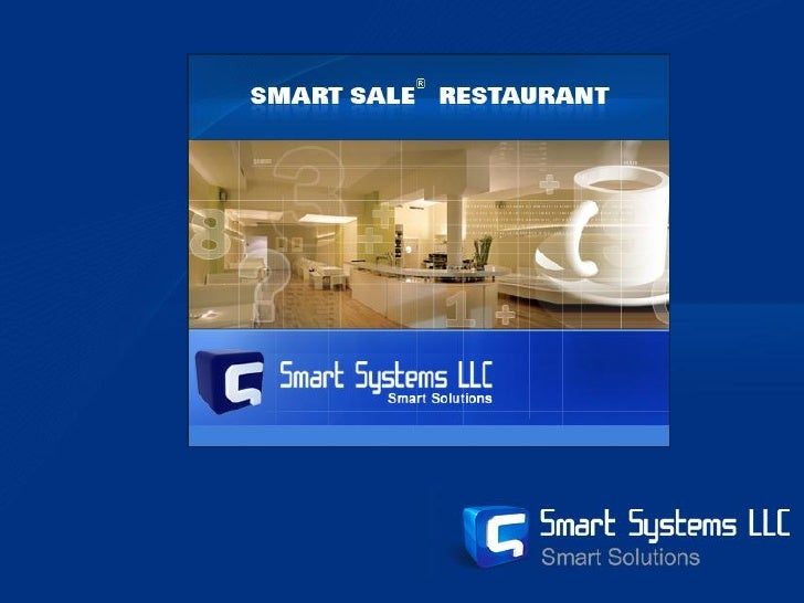 General Overview     Smart Sale™ Restaurant is Hospitality   Management System designed for   managing sales, recipe prepa...