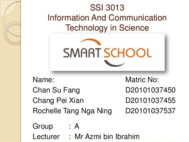 SSI 3013    Information And Communication         Technology in ScienceName:                      Matric No:Chan Su Fang  ...