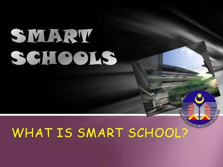 WHAT IS SMART SCHOOL?<br />SMART SCHOOLS<br />