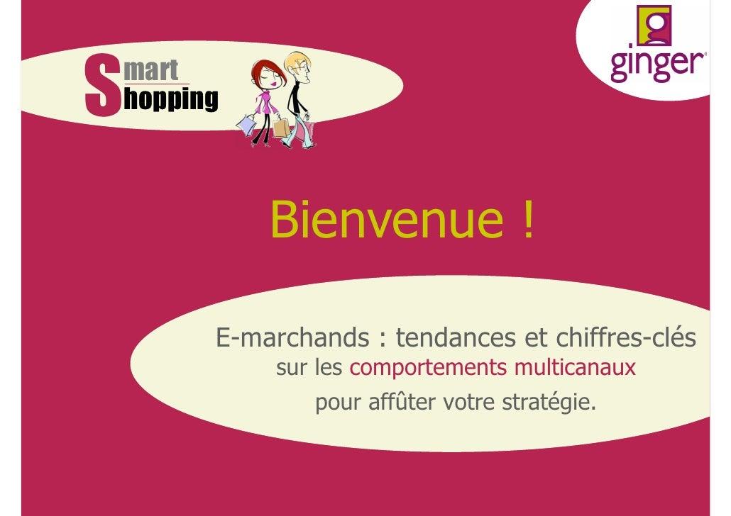 S   mart    hopping              Bienvenue !          E-marchands : tendances et chiffres-clés               sur les compo...
