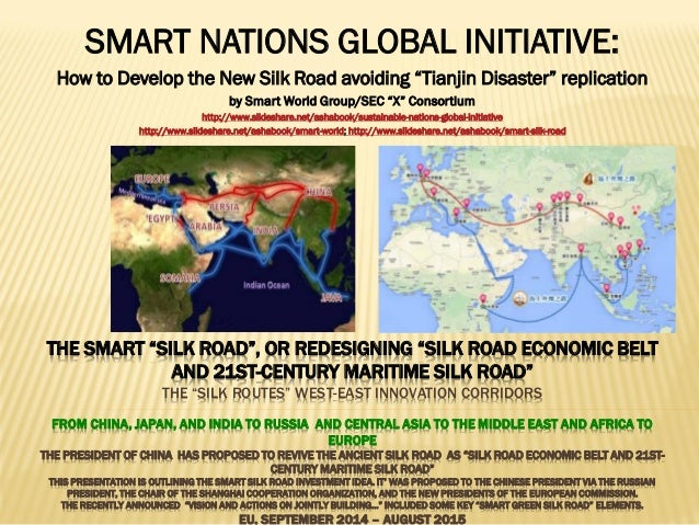"""THE SMART """"SILK ROAD"""", OR REDESIGNING """"SILK ROAD ECONOMIC BELT AND 21ST-CENTURY MARITIME SILK ROAD"""" THE """"SILK ROUTES"""" WEST..."""