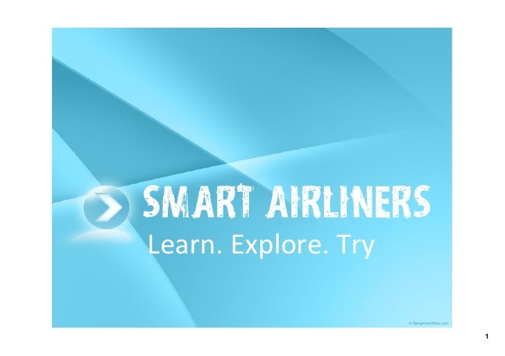 Smart Airliners Learn. Explore. Try                        1