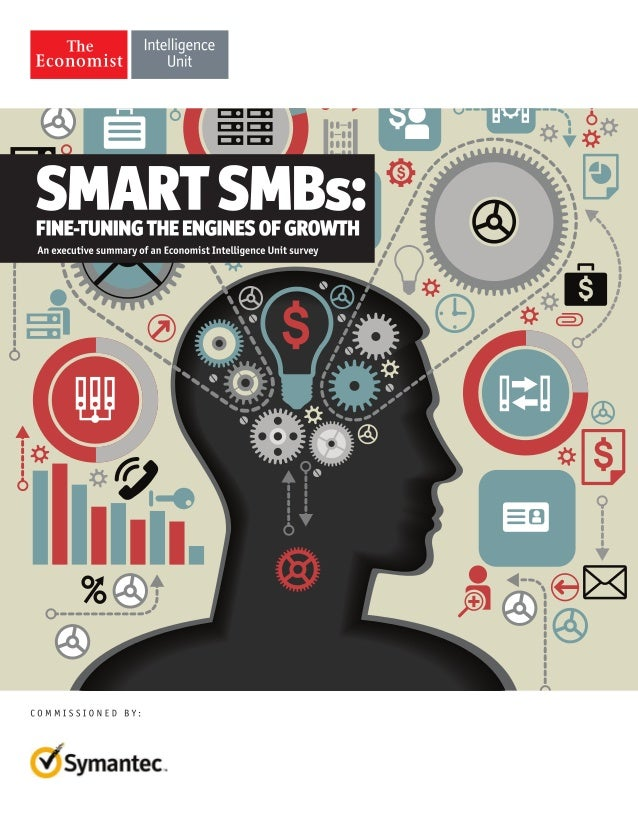 1© The Economist Intelligence Unit Limited 2013Smart SMBs: Fine-tuning the engines of growthSmart SMBs:Fine-tuning the eng...