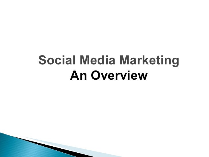 Social Media Marketing An Overview