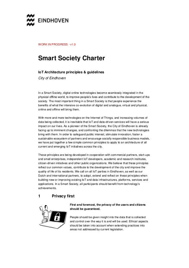 WORK IN PROGRESS - v1.0 Smart Society Charter IoT Architecture principles & guidelines City of Eindhoven In a Smart Societ...