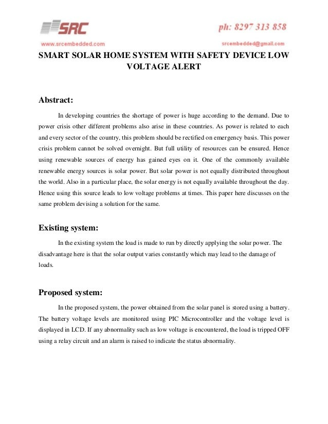 SMART SOLAR HOME SYSTEM WITH SAFETY DEVICE LOW VOLTAGE ALERT  Abstract: In developing countries the shortage of power is h...