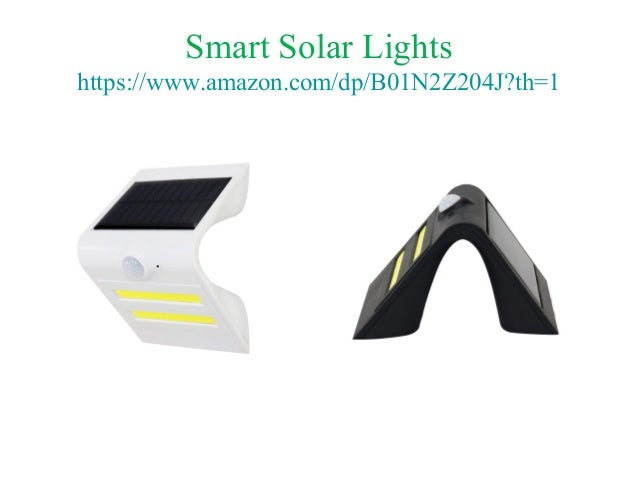 Smart Solar Lights https://www.amazon.com/dp/B01N2Z204J?th=1