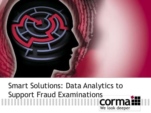 Smart Solutions: Data Analytics to Support Fraud Examinations