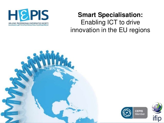 Smart Specialisation:Enabling ICT to driveinnovation in the EU regions