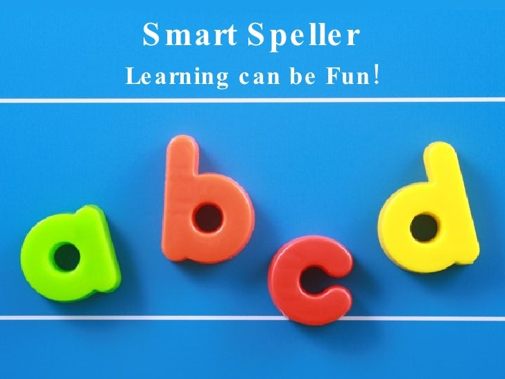 Smart Speller Learning can be Fun!