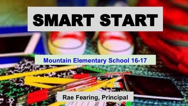 SMART START Mountain Elementary School 16-17 Rae Fearing, Principal