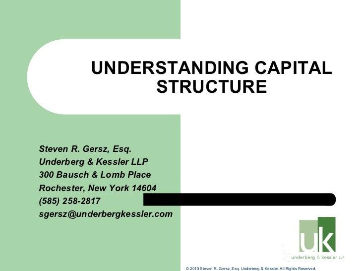 UNDERSTANDING CAPITAL               STRUCTURESteven R. Gersz, Esq.Underberg & Kessler LLP300 Bausch & Lomb PlaceRochester,...