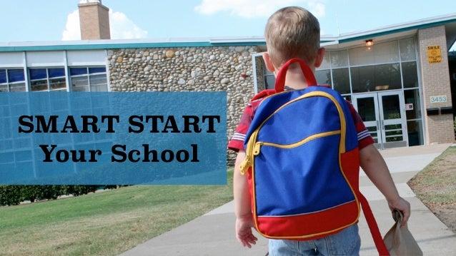 SMART START  Your School