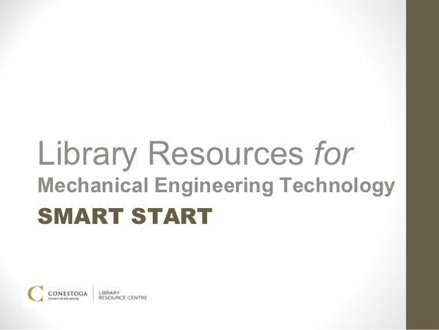 Library Resources forMechanical Engineering TechnologySMART START
