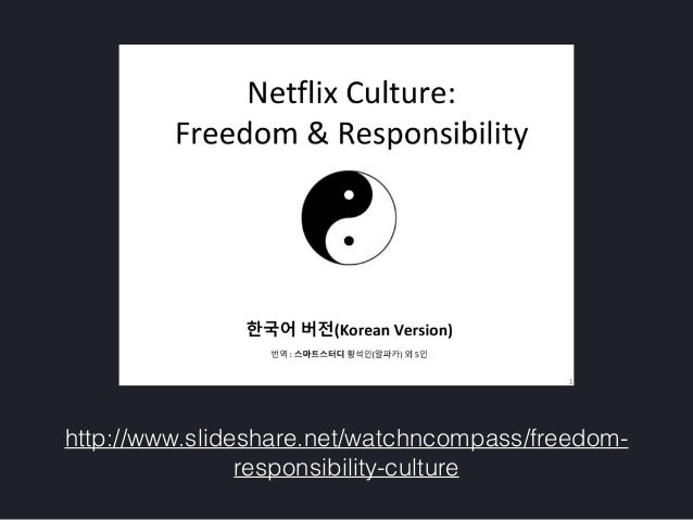 http://www.slideshare.net/watchncompass/freedom- responsibility-culture
