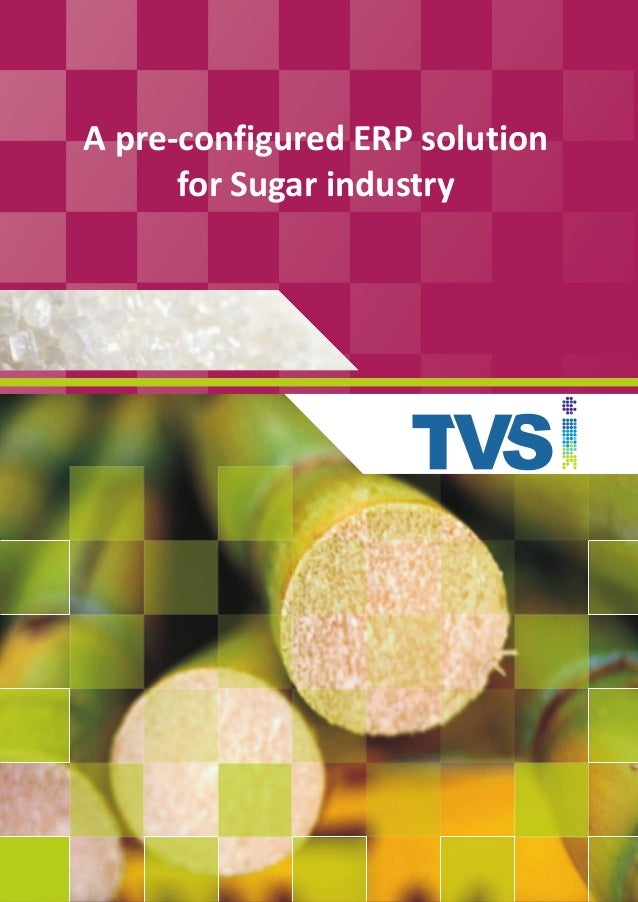 A pre-configured ERP solution      for Sugar industry