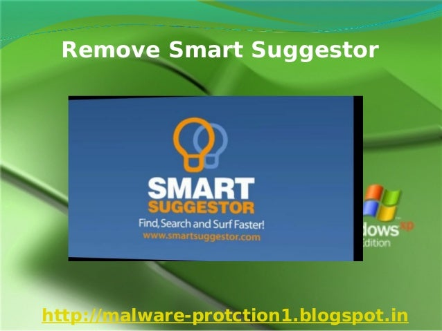 Remove Smart Suggestorhttp://malware-protction1.blogspot.in