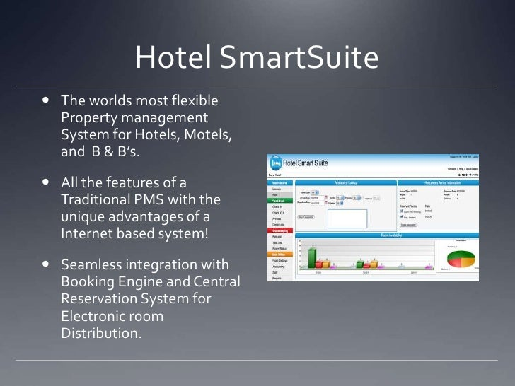 Hotel SmartSuite<br />The worlds most flexible Property management System for Hotels, Motels, and  B & B's. <br />All the ...