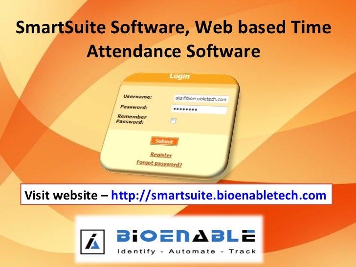 SmartSuite Software, Web based Time       Attendance SoftwareVisit website – http://smartsuite.bioenabletech.com