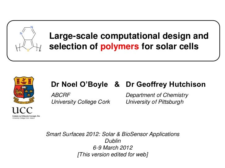 Large-scale computational design and selection of polymers for solar cells  Dr Noel O'Boyle & Dr Geoffrey Hutchison  ABCRF...