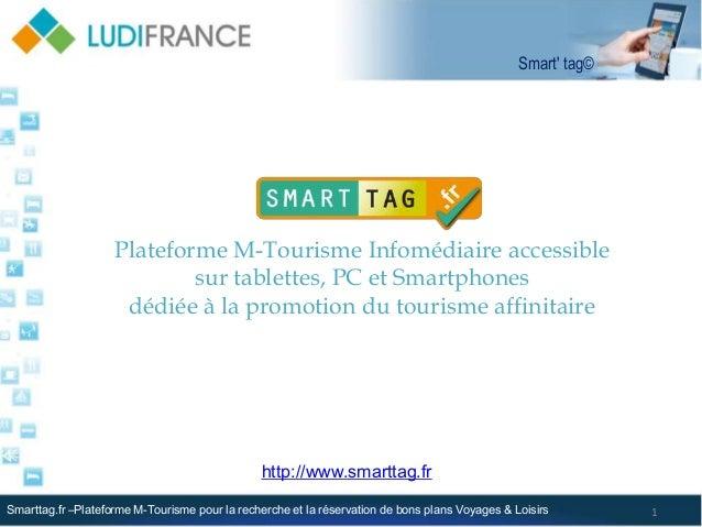 Plateforme M-Tourisme Infomédiaire accessiblesur tablettes, PC et Smartphonesdédiée à la promotion du tourisme affinitaire...