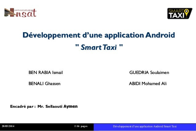"Développement d'une application Android "" SmartTaxi "" BEN RABIA Ismail GUEDRIA Soulaimen BENALI Ghassen ABIDI Mohamed Ali ..."