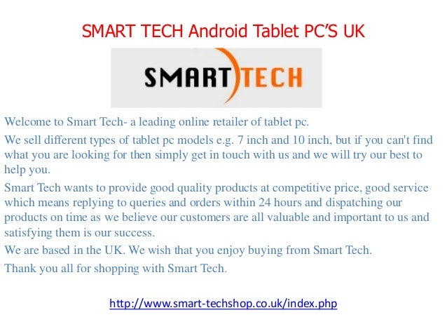SMART TECH Android Tablet PC'S UKWelcome to Smart Tech- a leading online retailer of tablet pc.We sell different types of ...