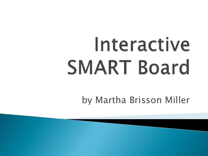 Interactive SMART Board<br />by Martha Brisson Miller<br />