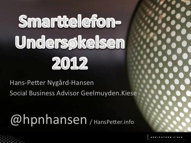 Hans-‐Pe(er Nygård-‐Hansen Social Business Advisor Geelmuyden.Kiese  @hpnhansen / HansPe(er.info