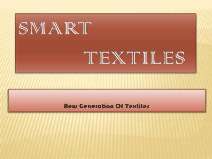 Smart           Textiles                               New Generation Of Textiles