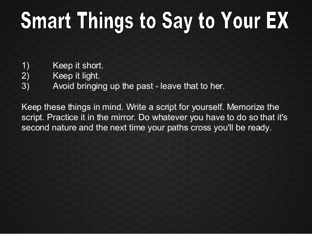 Smart Things To Say To Your Ex