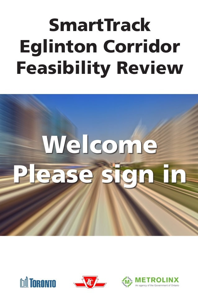 SmartTrack Eglinton Corridor Feasibility Review Welcome Please sign in