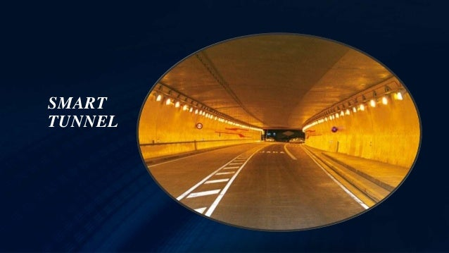 smart tunnel The smart tunnel project is jointly funded by the government, which is the project owner, and the project promoter, mmc-gamuda joint venture, who will finance the.