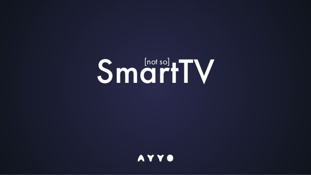 SmartTV [not so]