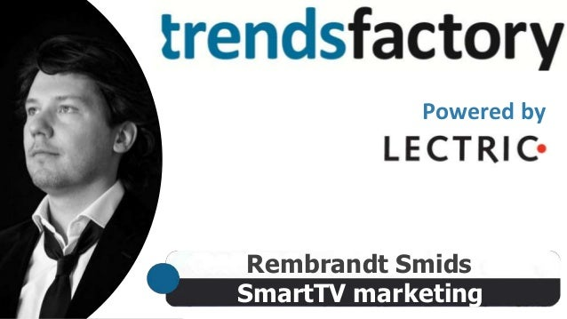 Powered by  Rembrandt Smids SmartTV marketing