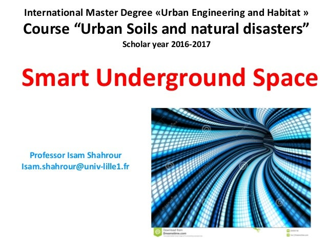 "International	Master	Degree	«Urban	Engineering	and	Habitat » Course	""Urban	Soils	and	natural	disasters"" Scholar	year	2016-..."