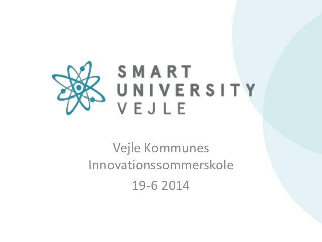 Vejle Kommunes Innovationssommerskole 19-6 2014