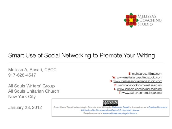 Smart Use of Social Networking to Promote Your WritingMelissa A. Rosati, CPCC                                             ...