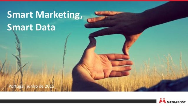 Portugal, junho de 2015 Smart Marketing, Smart Data