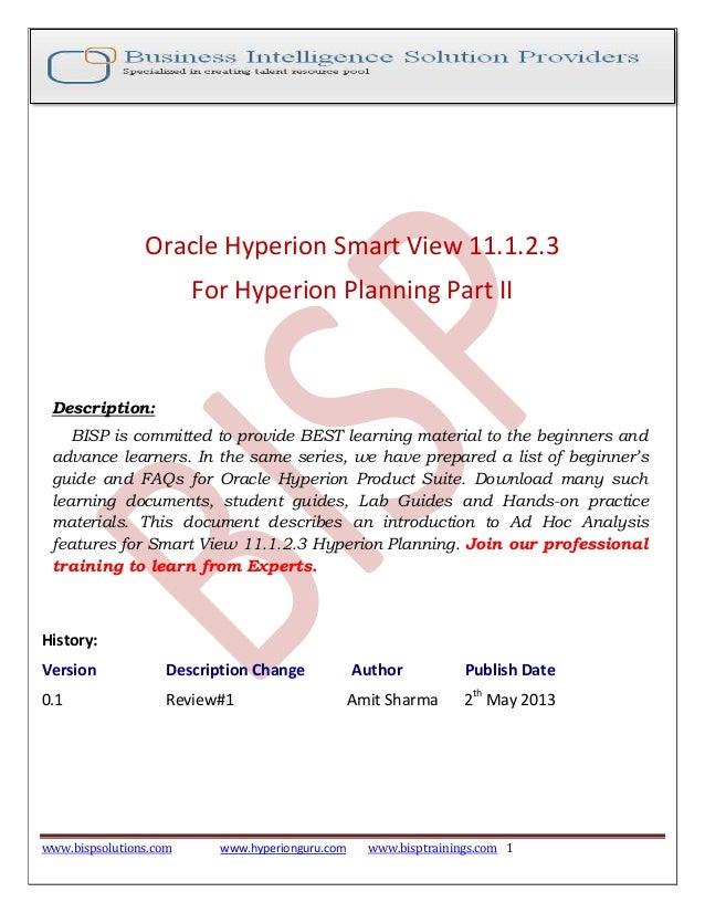www.bispsolutions.com www.hyperionguru.com www.bisptrainings.com 1 Oracle Hyperion Smart View 11.1.2.3 For Hyperion Planni...